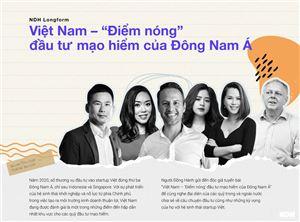 Việt Nam - Điểm nóng của đầu tư mạo hiểm Đông Nam Á