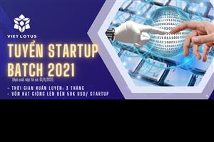 Vườn ươm Viet Lotus khởi động chương trình tuyển sinh startup tiềm năng cho khóa huấn luyện Batch 2021