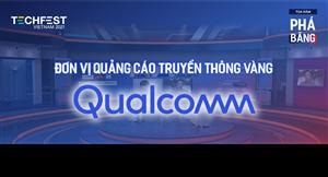 Đơn vị quảng cáo truyền thông vàng - Qualcomm đồng hành cùng Tọa đàm Phá Băng